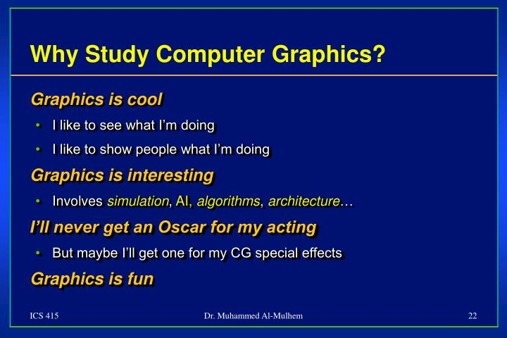 Why Study Computer Graphics?
