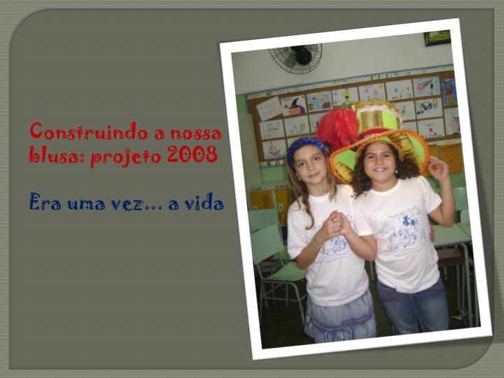 Construindo a nossa blusa: projeto 2008