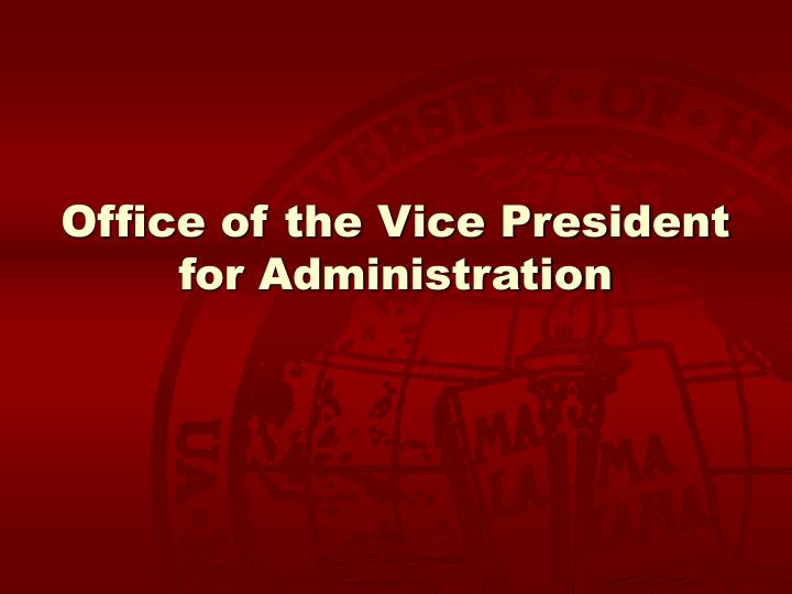 Office of the Vice President for Administration