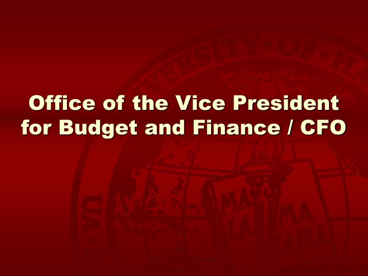 Office of the Vice President for Budget and Finance / CFO