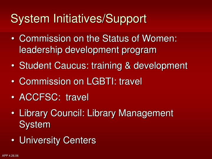 System Initiatives/Support