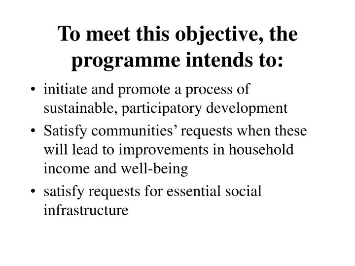 To meet this objective, the programme intends