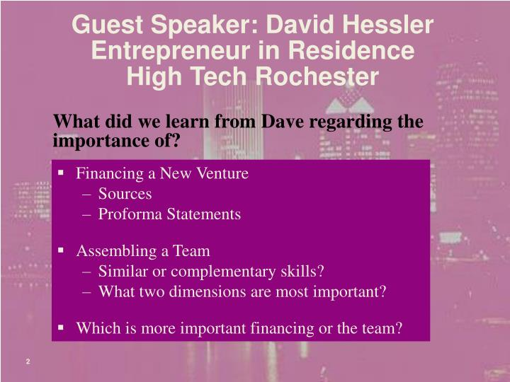 Guest Speaker: David Hessler Entrepreneur in Residence