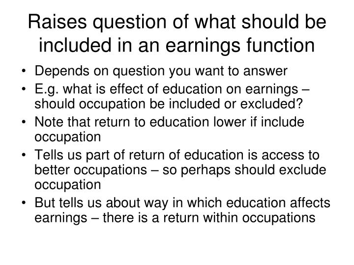 Raises question of what should be included in an earnings function