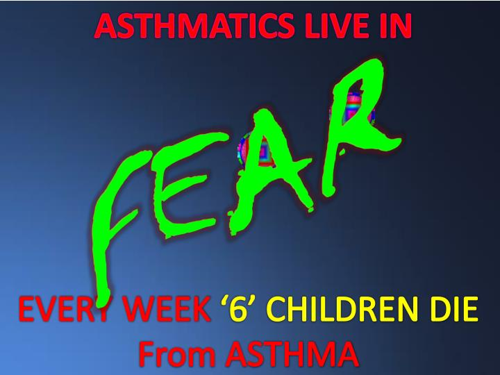 ASTHMATICS LIVE IN
