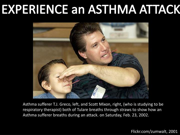 EXPERIENCE an ASTHMA ATTACK