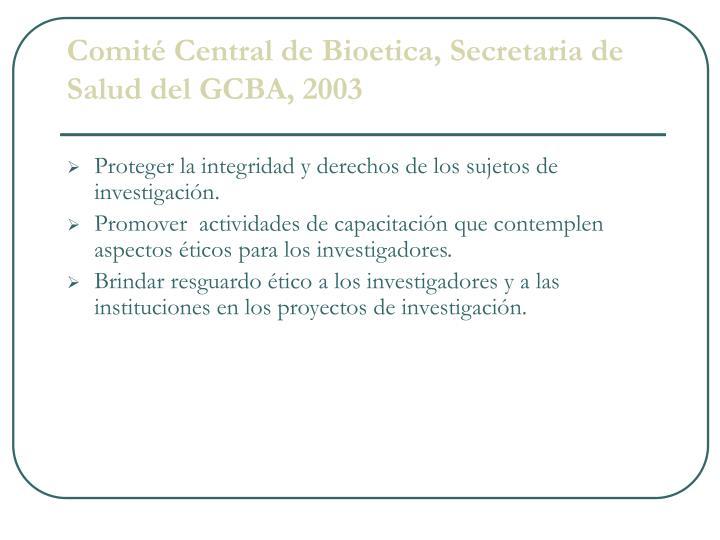 Comité Central de Bioetica, Secretaria de Salud del GCBA, 2003