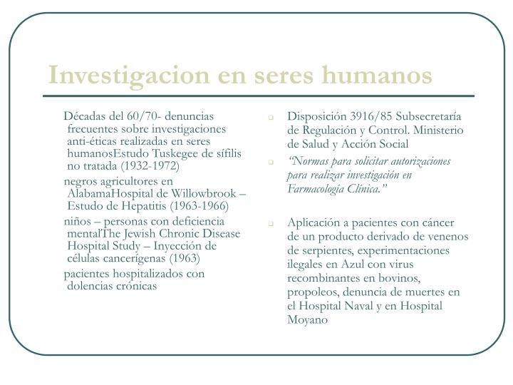 Décadas del 60/70- denuncias frecuentes sobre investigaciones anti-éticas realizadas en seres humanosEstudo Tuskegee de sífilis no tratada (1932-1972)