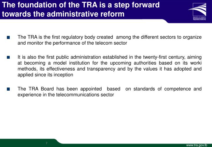 The foundation of the TRA is a step forward towards the administrative reform