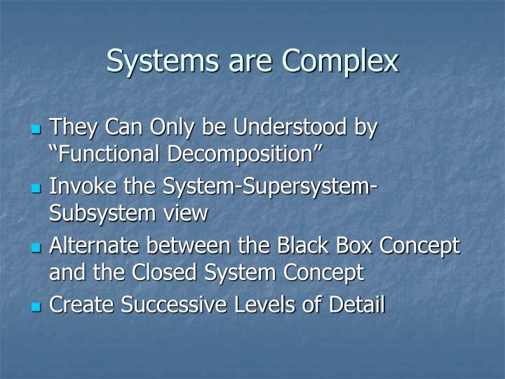 Systems are complex