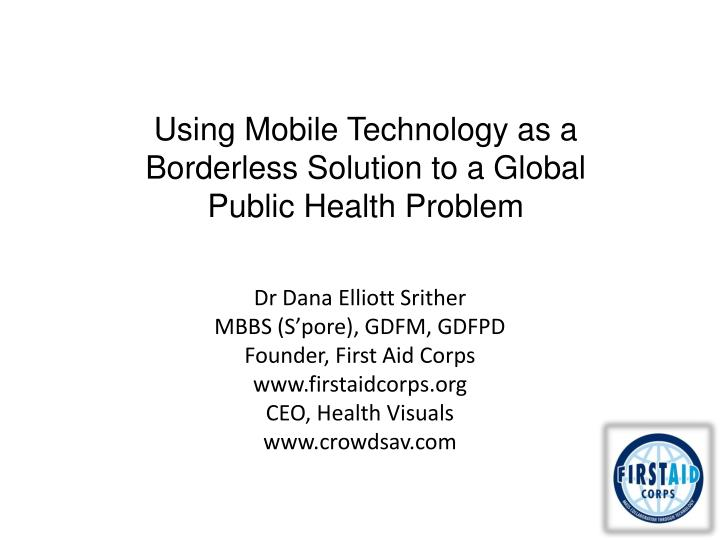 Using Mobile Technology as a Borderless Solution to a Global Public Health Problem