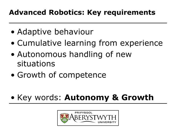 Advanced Robotics: Key requirements