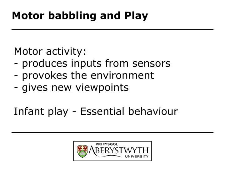 Motor babbling and Play
