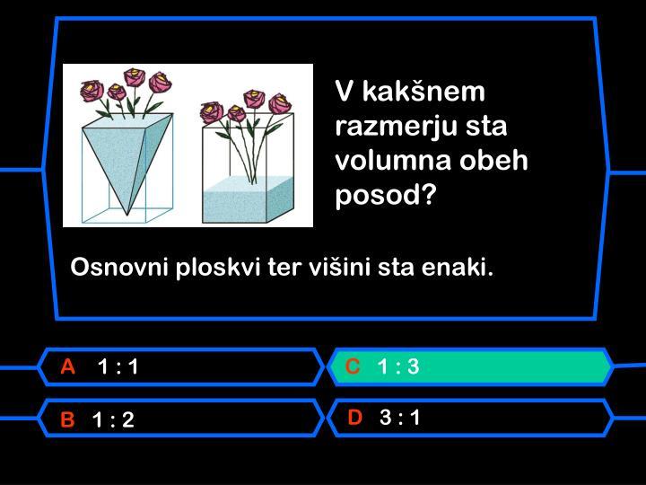 V kakšnem razmerju sta volumna obeh posod?