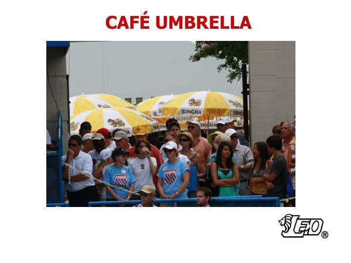 CAFÉ UMBRELLA