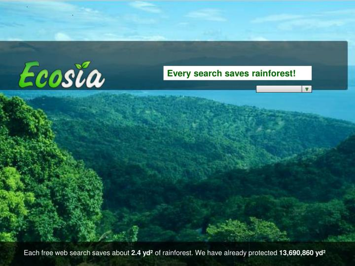 Every search saves rainforest!