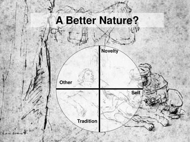 A Better Nature?