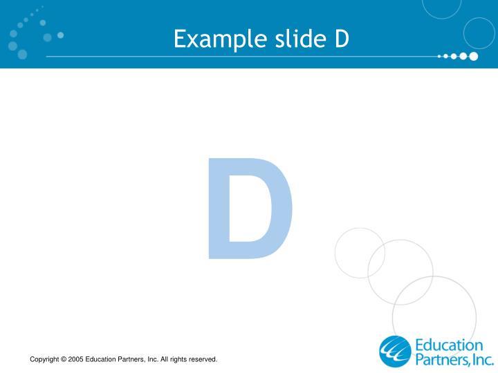 Example slide D