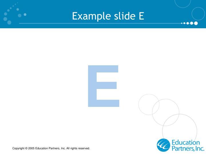 Example slide E