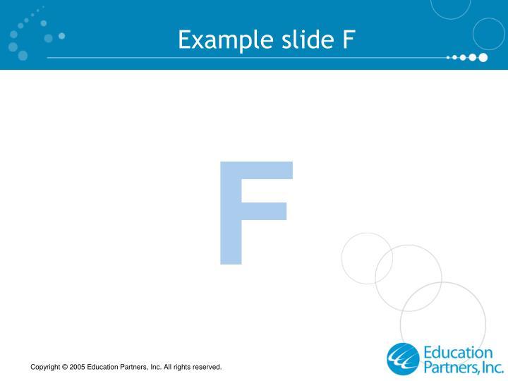 Example slide F