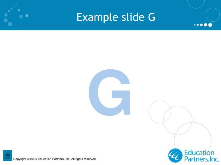 Example slide G