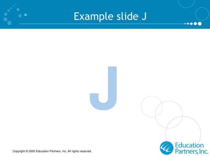 Example slide J