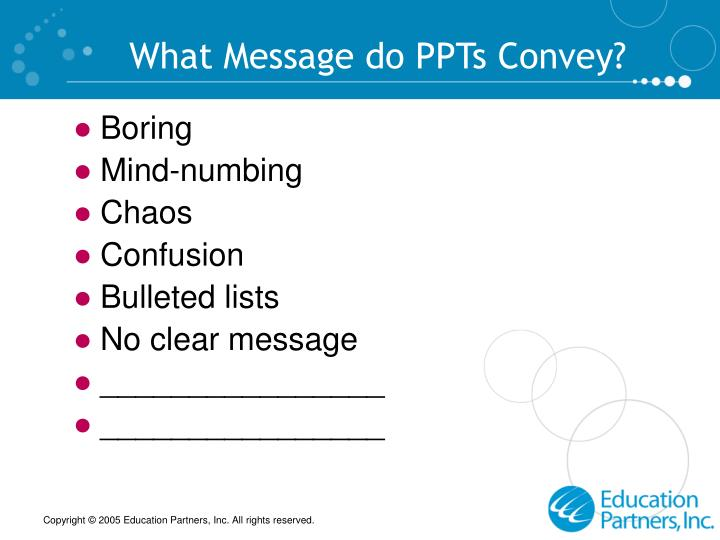 What Message do PPTs Convey?