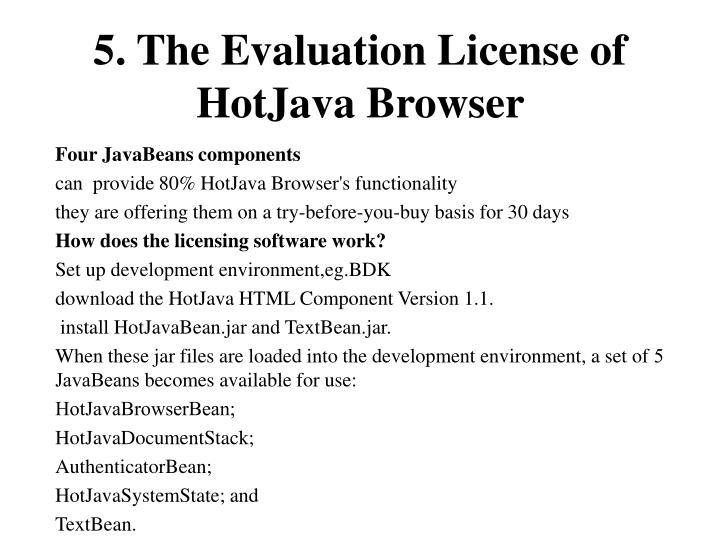 5. The Evaluation License of HotJava Browser