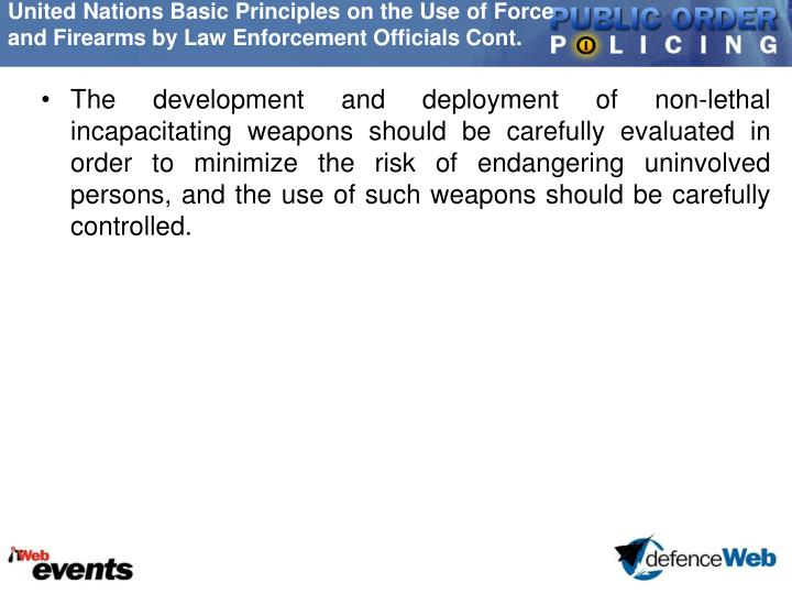 United Nations Basic Principles on the Use of Force and Firearms by Law Enforcement Officials Cont.