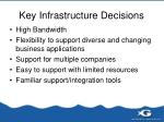 key infrastructure decisions