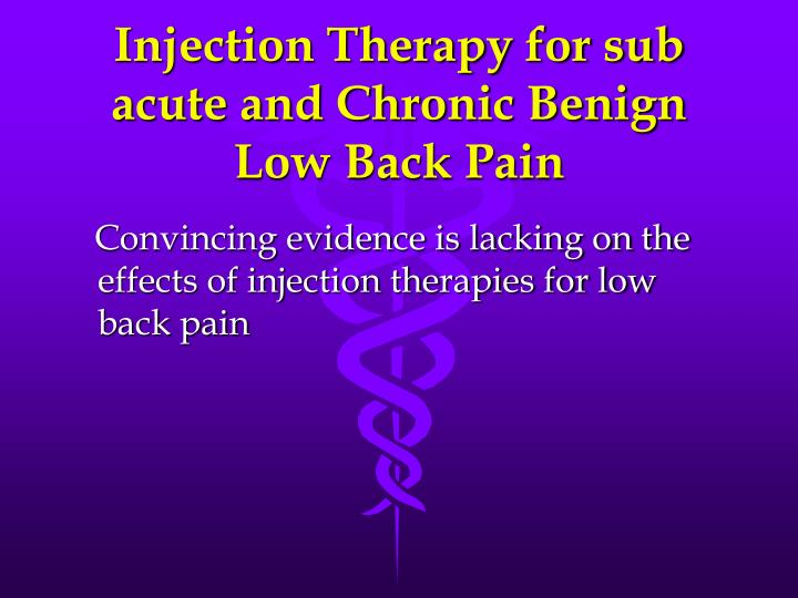 Injection Therapy for sub acute and Chronic Benign Low Back Pain