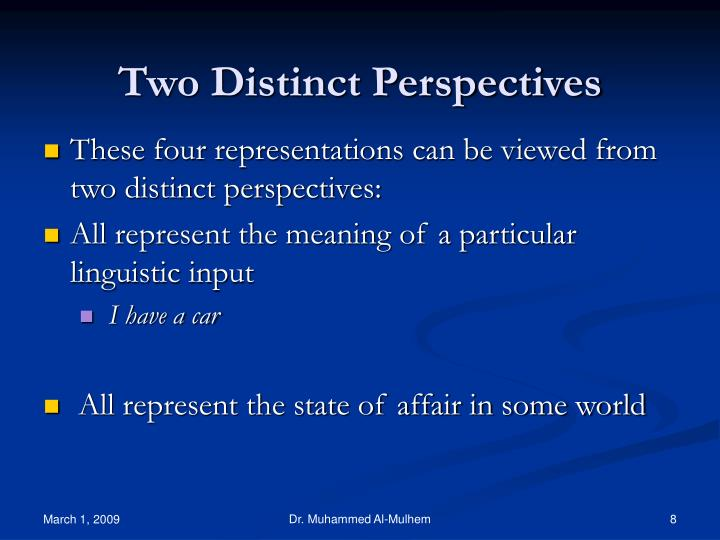 Two Distinct Perspectives