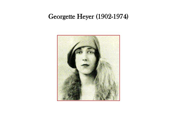 Georgette Heyer (1902-1974)