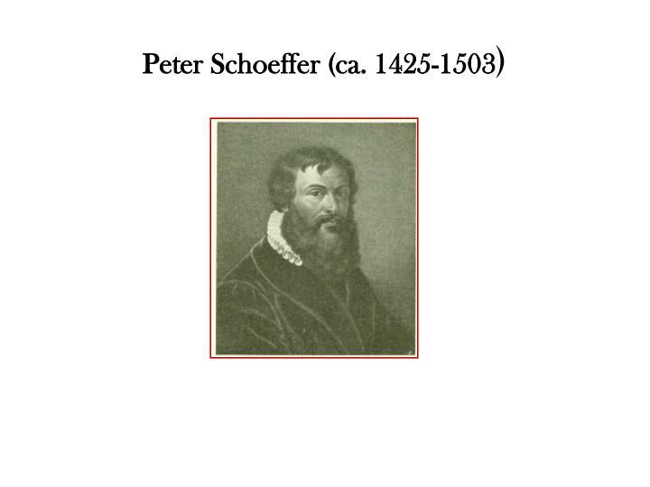 Peter Schoeffer (ca. 1425-1503