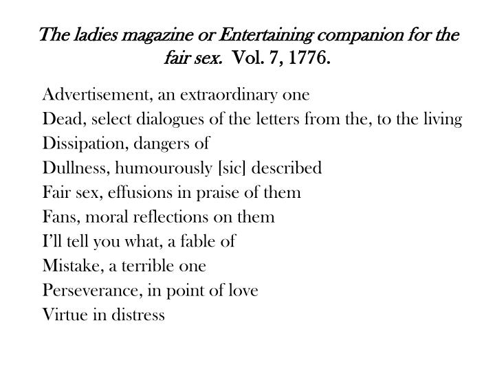 The ladies magazine or Entertaining companion for the fair sex.