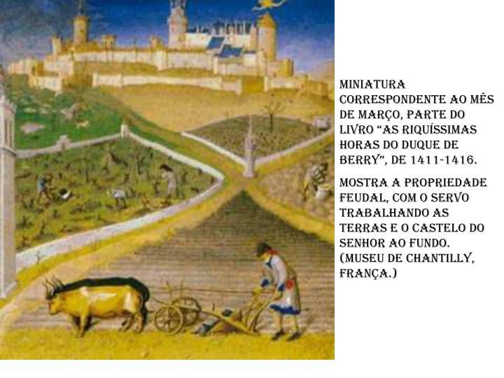 """Miniatura correspondente ao mês de março, parte do livro """"As riquíssimas horas do duque de Berry"""", de 1411-1416."""