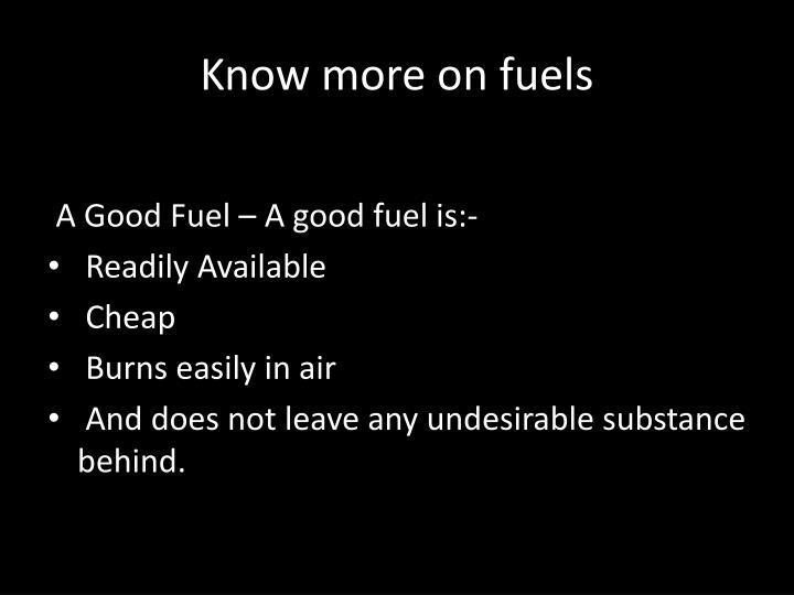 Know more on fuels
