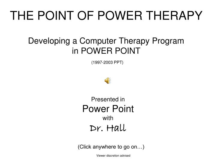 The point of power therapy developing a computer therapy program in power point 1997 2003 ppt