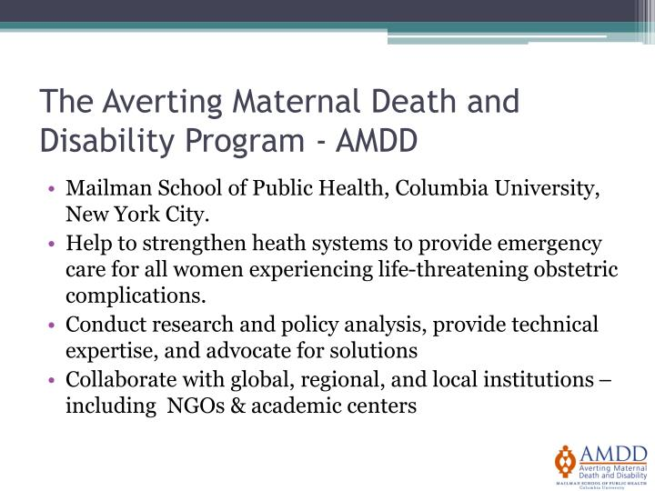 The averting maternal death and disability program amdd