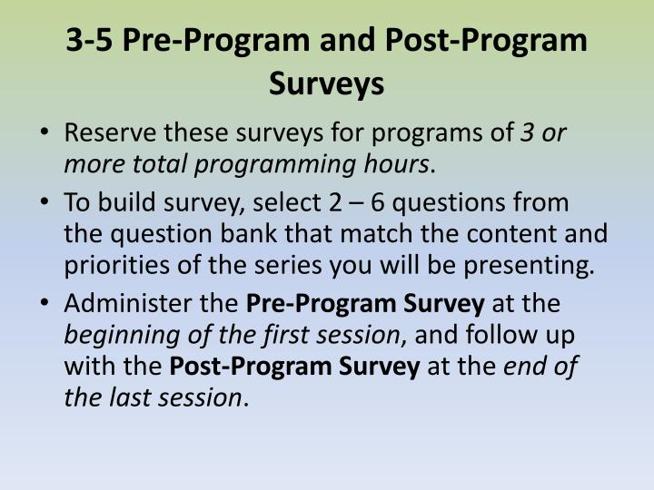 3-5 Pre-Program and Post-Program Surveys