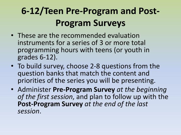 6-12/Teen Pre-Program and Post-Program Surveys