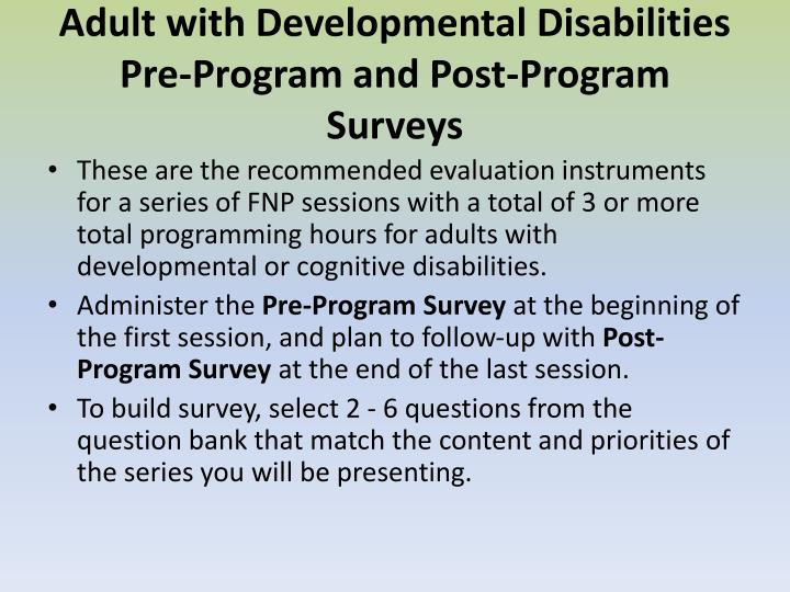 Adult with Developmental Disabilities Pre-Program and Post-Program Surveys