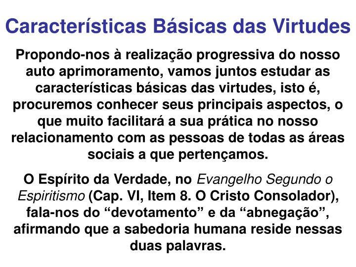 Caractersticas Bsicas das Virtudes