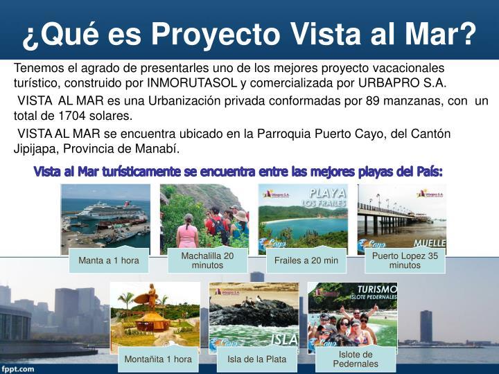 ¿Qué es Proyecto Vista al Mar?
