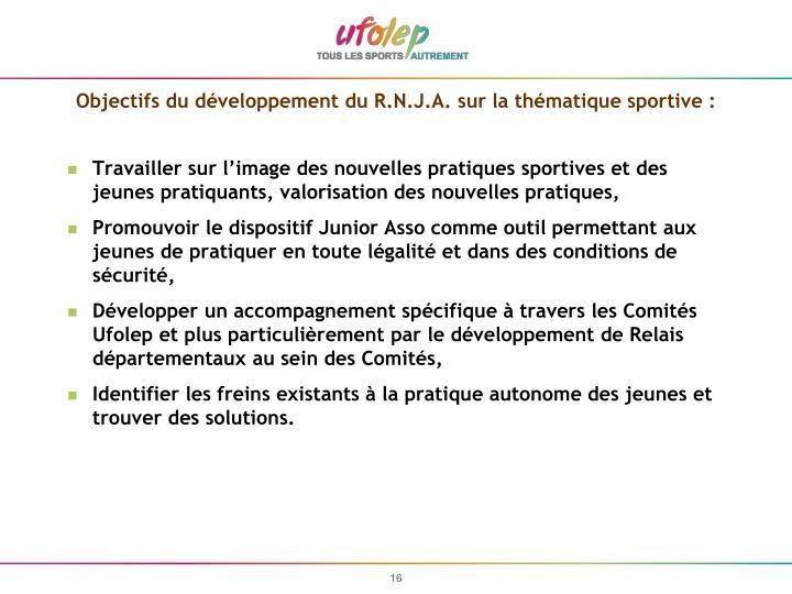 Objectifs du développement du R.N.J.A. sur la thématique sportive :