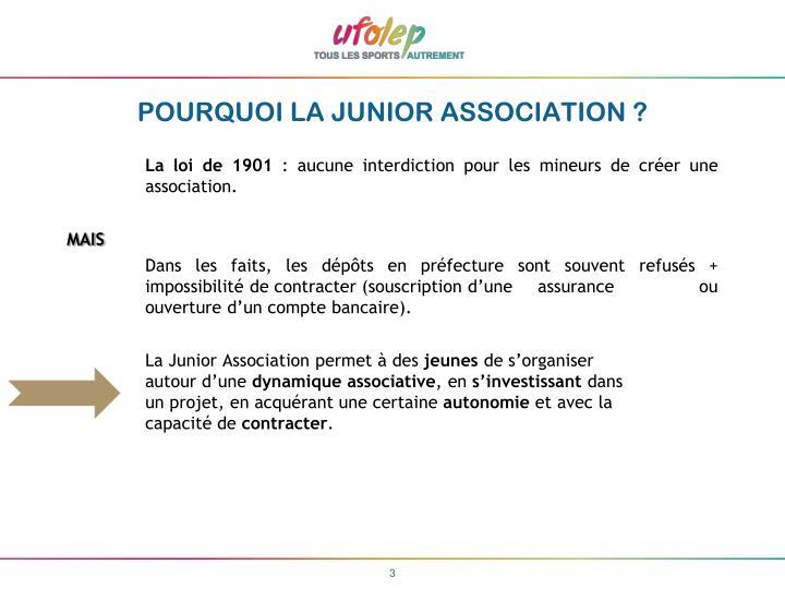 POURQUOI LA JUNIOR ASSOCIATION ?