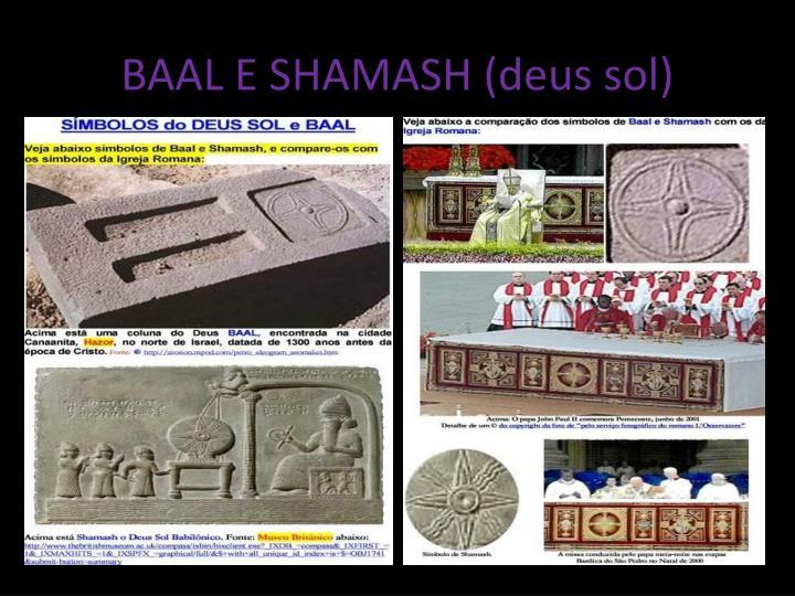 BAAL E SHAMASH (deus sol)