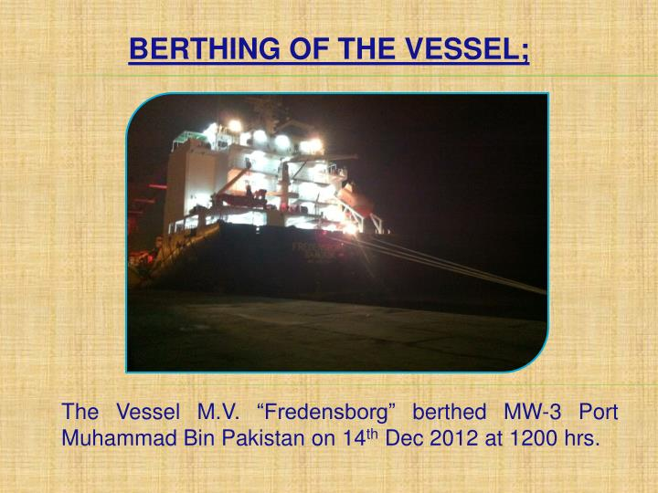 BERTHING OF THE VESSEL;