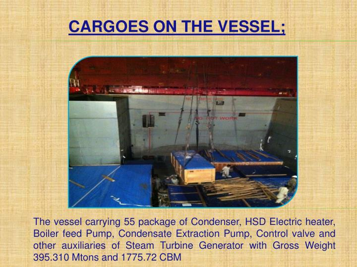 CARGOES ON THE VESSEL;