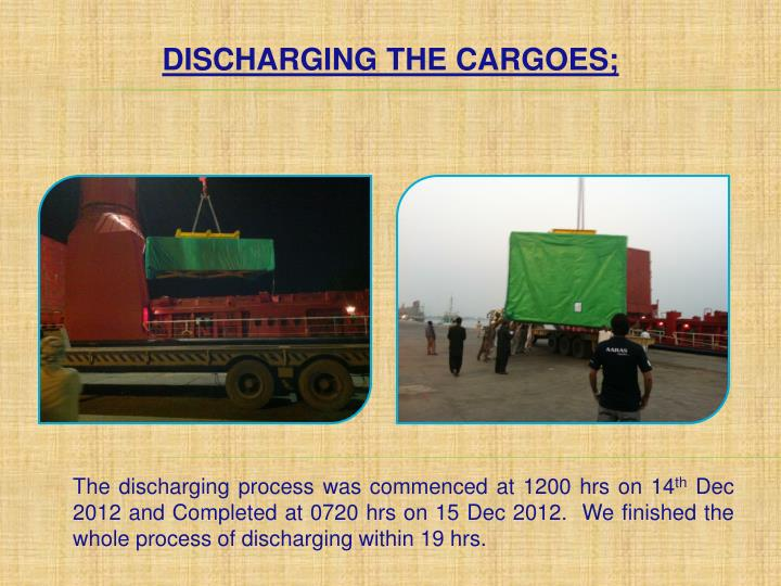 DISCHARGING THE CARGOES;